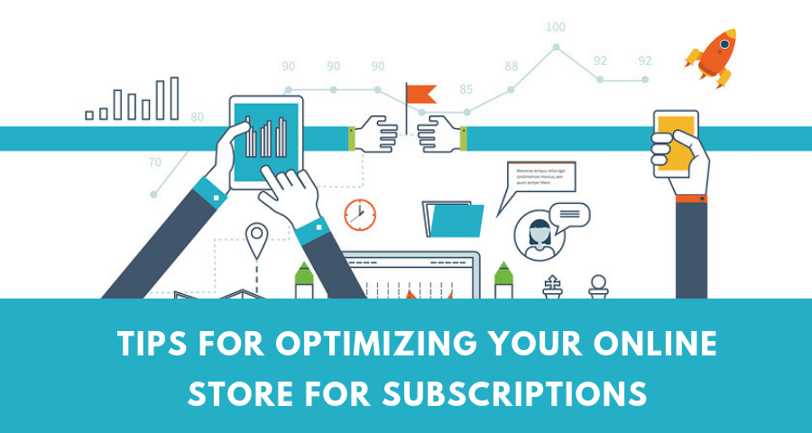 Tips for Optimizing Your Online Store for Subscriptions